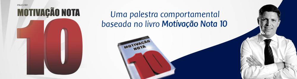 MOTIVAÇÃO NOTA 10